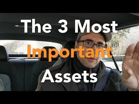 The 3 Most Important Assets