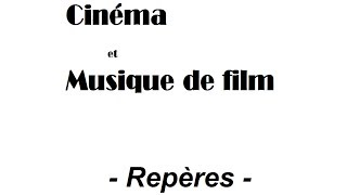 """""""Cinéma et musique de film, repères"""""""