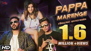 Papa Marenge (Full Song) Kiingg Feat Brown Munda, Shristi | New Hindi Song 2018 | Latest Hit Song