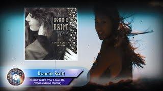 Bonnie Raitt - I Can't Make You Love Me (Deep House Remix)