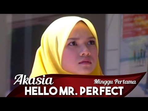 Hello Mr.Perfect | Minggu Pertama