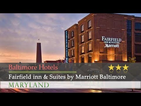 Fairfield Inn & Suites By Marriott Baltimore Downtown/Inner Harbor - Baltimore Hotels, Maryland