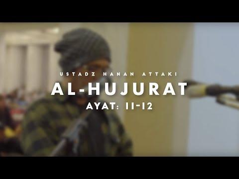 Ustadz Hanan Attaki - Al Hujurat 11 - 12