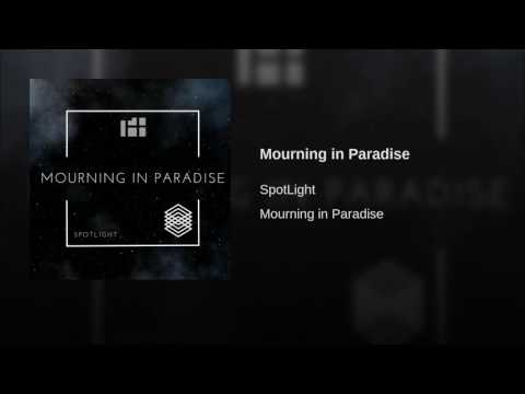Mourning in Paradise
