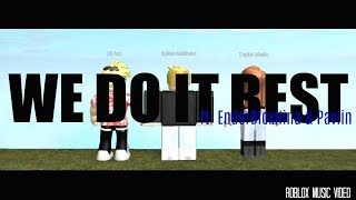 We Do It Best ( ROBLOX Music Video ) feat. EnderBloxNinja et PavIin