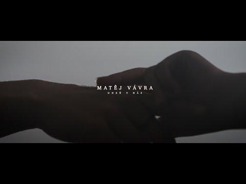 Matěj Vávra - Oheň V nás mp3 ke stažení