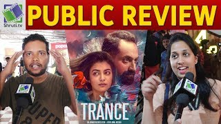 TRANCE Public Review | Fahadh Faasil, Nazriya Nazim | Anwar Rasheed | Trance Movie Review