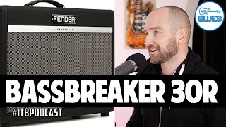 Will I Buy the Bassbreaker? A Marshall vs Fender Discussion - ITB Podcast