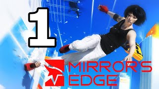 Mirror's Edge Walkthrough Part 1 - No Commentary Playthrough (PC)