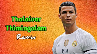 Thalaivar thimingalam (Remix) | Cristiano Ronaldo Version | Sudharson7 Creation