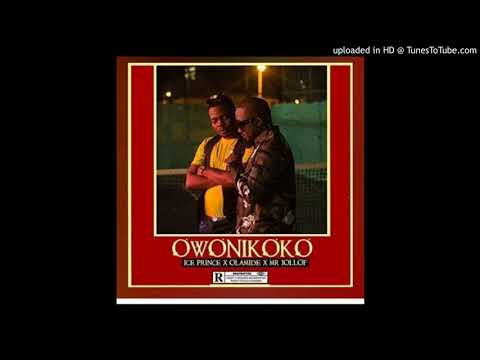 Ice Prince ft Olamide & Mr  Jollof  – Owonikoko