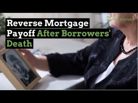 Reverse Mortgage Payoff After Borrowers' Death | Ask a Lender