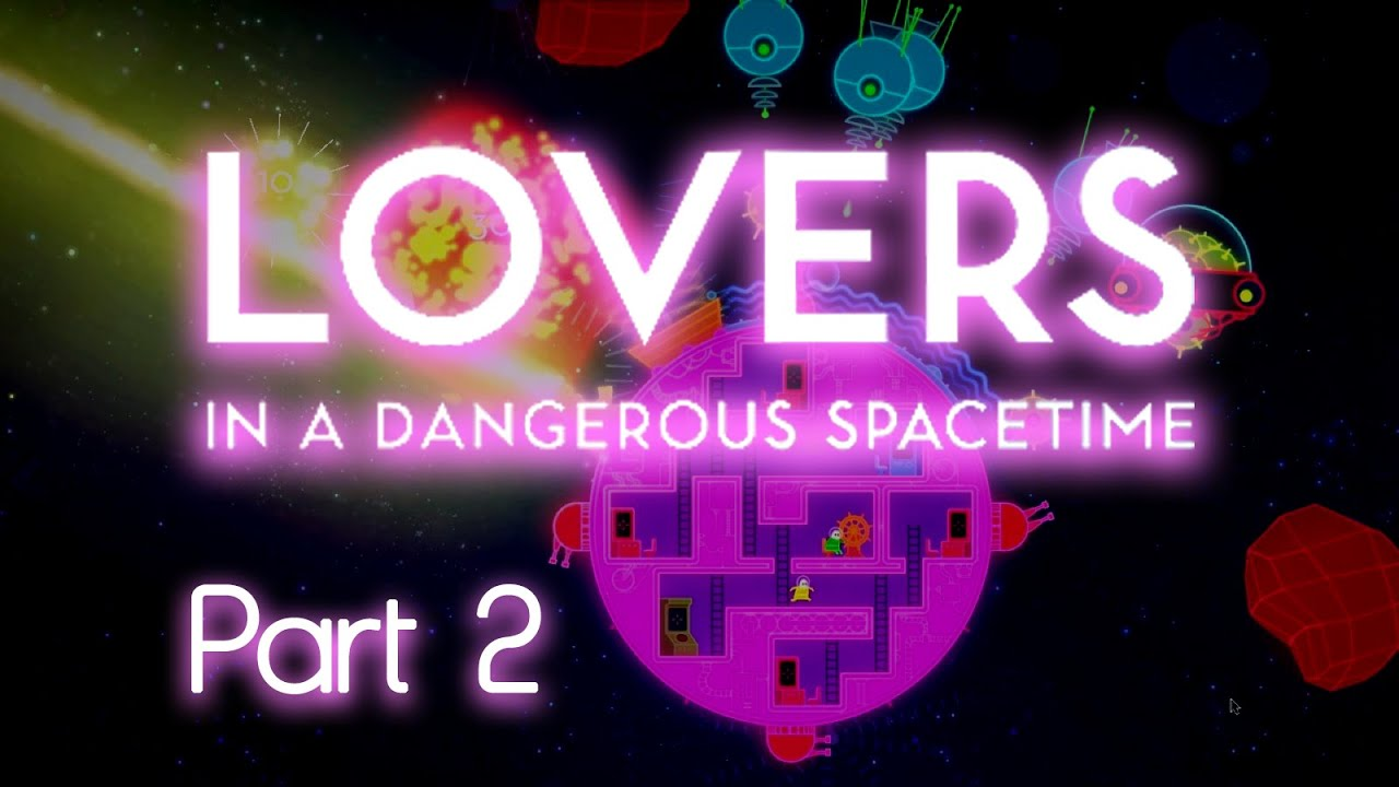 Lovers In A Dangerous Spacetime Part 2 Youtube