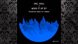 Joel Mull - Wind It Up (Original Mix) [MOOD RECORDS]