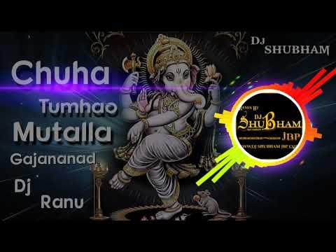 Chuha Tumhao Mutalla Gajanan Remix By Dj Ranu And Dj Shubham Jbp    8602988509, 7974638937