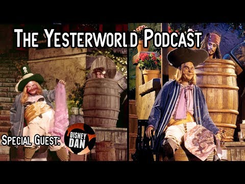 The Yesterworld Podcast - #001 w/Disney Dan -  Talkin' Pirates of the Caribbean Controversy
