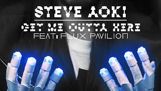 [5.01 MB] Get Me Outta Here (Official Audio) - Steve Aoki ft. Flux Pavilion