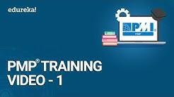 PMP® Training Video - 1 | PMBOK® Guide 6th Edition | PMP® Certification Exam Training | Edureka