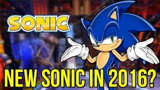 New Modern Sonic The Hedgehog Game in 2016?
