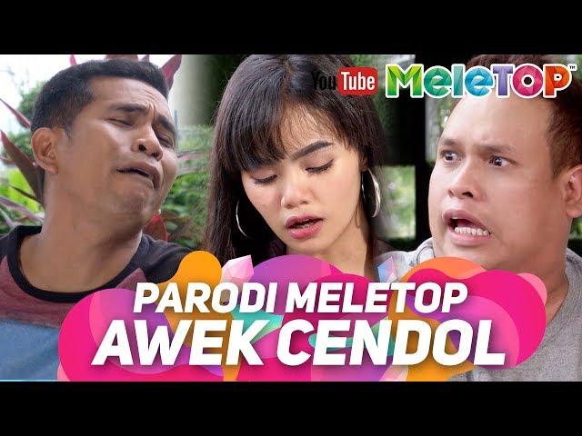 Parodi MeleTOP Awek Cendol  | by Bell Ngasri & Syuk