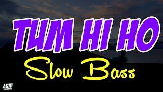 DJ TUM HI HO SLOW BASS REMIX INDIA TIK TOK TERBARU 2020