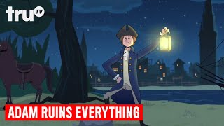 Adam Ruins Everything - The Truth about Paul Revere | truTV