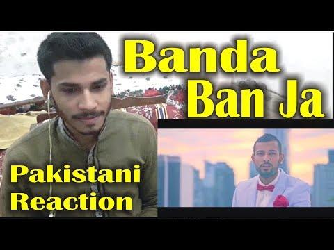 Pakistani Reaction on Banda Ban Ja : Garry Sandhu :