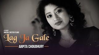 Lag Jaa Gale | Unplugged Cover | Arpita Choudhury | Lata Mangeshkar