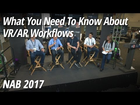 NAB 2017: What You Need To Know About VR/AR Workflows