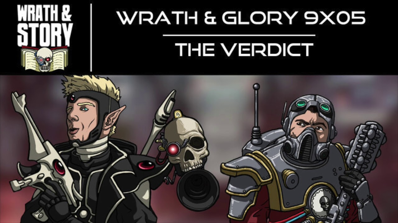 Wrath & Story - Wrath & Glory 9x05 - The Verdict