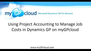 Using Project Accounting to Manage Job Costs in Dynamics GP
