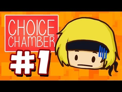 Choice Chamber - Twitch Plays Martyn - Episode 1