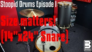 """SIZE MATTERS! (14""""x24"""" Snare) 