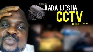 Show  Baba Ijesha CCTV Tape ?watch
