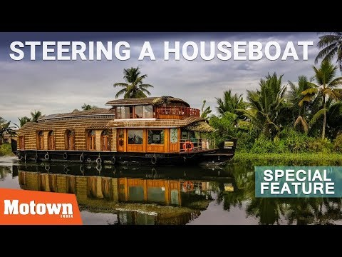 Steering a houseboat in Kerala | Exclusive | Motown India