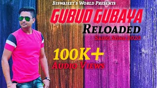 GUBUD GUBAYA RELOADED//BISWA JEET SARKAR // NEW SADRI SONG 2019