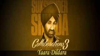 Yaara Dildara | Sukshinder Shinda | Feat Shazia Manzoor | Collaborations3