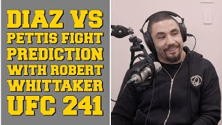 Diaz vs Pettis fight prediction with Robert Whittaker UFC 241