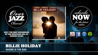 Billie Holiday - Where Is The Sun (1937)