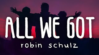 Robin Schulz - All We Got ft. KIDDO (Lyric Video)