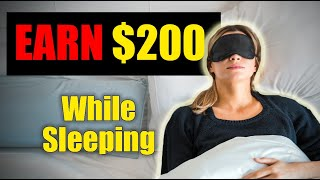 EARN $200 WHILE SLEEPING (4 Ways to Earn Passive Income Online 2020)