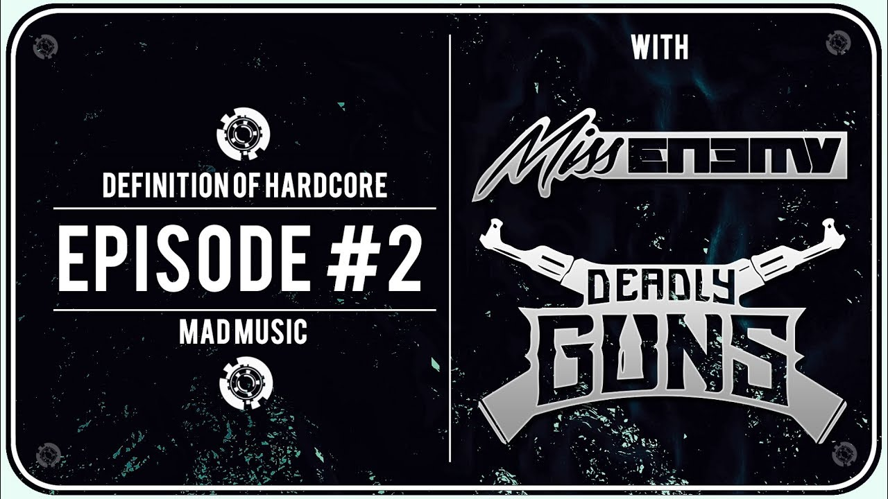DEFINITION OF HARDCORE #2 ➤ with Deadly Guns & Miss Enemy