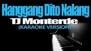 HANGGANG DITO NALANG - TJ Monterde (KARAOKE VERSION)