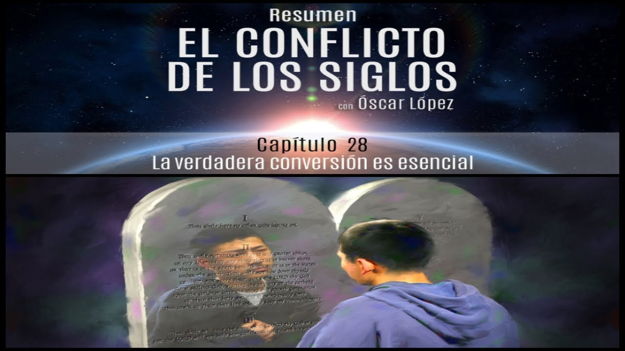 El Conflicto de los Siglos - Resumen - Capítulo 28 – La verdadera conversión es esencial