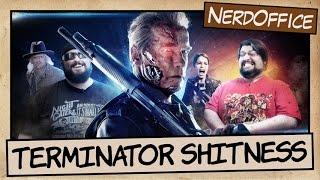 Terminator Shitness | NerdOffice S06E27