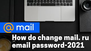 How do change mail. ru email password 2021 (update)  mail. ru screenshot 2