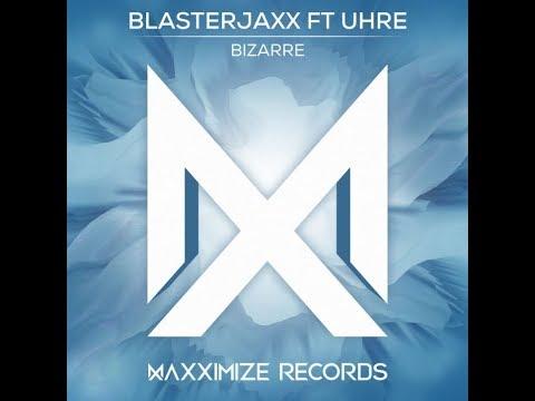 Blasterjaxx – Bizarre (feat. UHRE) FREE DOWNLOAD