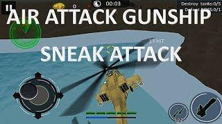 Air Attack Gunship Strike Sneak Attack
