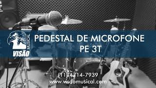 Pedestal de Microfone - PE 3T -  VISÃO MUSICAL