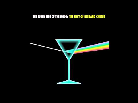Richard Cheese - Creep (The Sunny Side of the Moon album version)